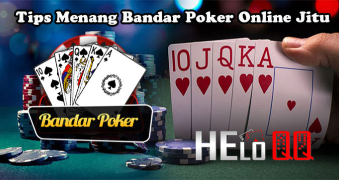 Tips Menang Bandar Poker Online Jitu