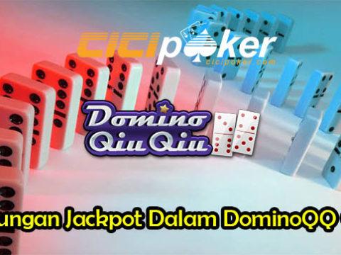 Keuntungan Jackpot Dalam Permainan DominoQQ Online